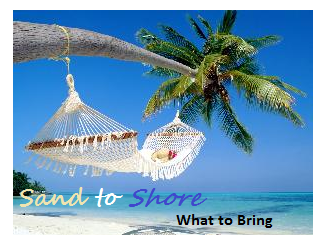 Sand to Shore, What to Bring