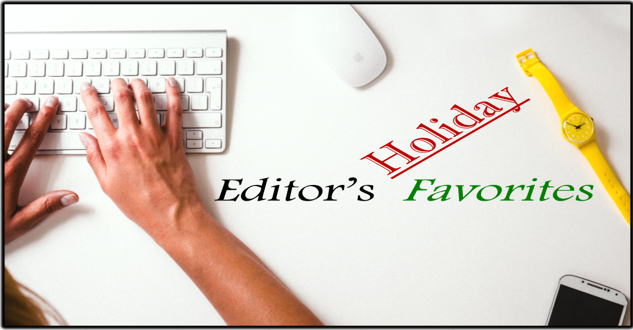 Editor's Holiday Favorites